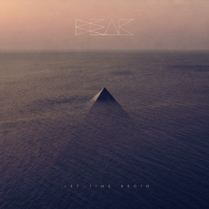 Beak - Let Time Begin